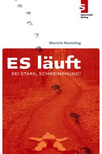 Laufbuch: ES Läuft - Sei stark, Schweinehund! von Marvin Running