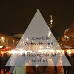 Kalorienfalle Weihnachtsmarkt: Alle Dickmacher auf einen Blick